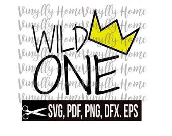 Wild One SVG , PNG, pdf, dxf, eps; Wild One Cutting File; One Yar Old svg; Wild svg; Kid svg; Wild Things svg