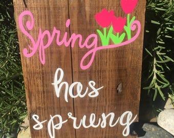 Spring has Sprung Sign