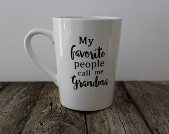 My Favorite People Call Me Grandma Coffee Mug, Pregnancy Reveal, Grandmother Gift, Funny mug