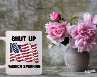 4th of July Mugs | Shut Up 'Merica Speaking | Star Spangled Hammered | Fourth of July Festivities | Gifts