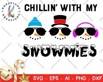 Chillin' with my Snowmies svg snowman faces sunglasses decal iron on cut files Cricut Silhouette Instant Download vector SVG png eps dxf
