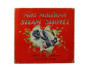 Mike Mulligan and his Steam Shovel ~ VIRGINIA LEE BURTON ~ First Edition Dust Jacket 1939