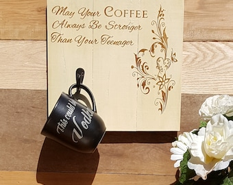 Mom Sign, Teenager, Coffee Sign, Coffee Display, Wood Sign, Coffee Cup Display, Kitchen Decor, Coffee Bar Display, Coffee Mug Display
