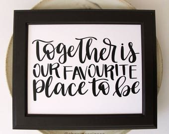 Love Print | Together is our Favourite Place to be | Love Quote | Instant Download | Typography Print | Wall Print | Print | Digital Print