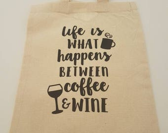 Tote Bag - Life is What Happens Between Coffee and Wine. Bag for Life.  Adult Humour, Cotton Canvas Bag, Reusable Shopping Bag