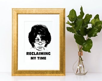 Maxine Waters, Political Print, Reclaiming my time, Maxine Waters, Auntie Maxine Art, Maxine, Maxine Waters Wall Art, Maxine Political Print