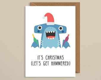 Christmas card for friend.It's Christmas let's get hammered. hammerhead shark.rude xmas card.for her.mum.sister.greetings card.best friend.