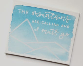 Hand painted canvas // the mountains are calling and I must go quote