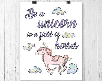 Be A Unicorn in a Field of Horses Print   Whimsical Unicorn Art Print   Instant Download   16x20 Printable JPG   029