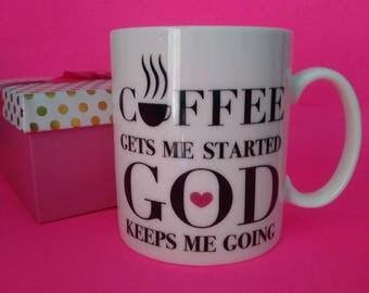 Coffee gets me started God keeps me going mug, Jesus and Coffee Mug , Gift for her, Christian Gift, Coffee lover gift, Christian Quote Mug