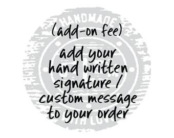 add custom signature to item - add custom text to item - add hand written text to item - custom signature add on fee - signature fee