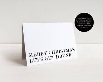 Merry Christmas Let's Get Drunk, Christmas Card Funny, Printable Card, Funny Cards, Adult Christmas, Alcohol, Holiday Card Funny, Cards