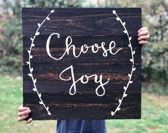Choose Joy | Wood Pallet Sign