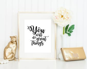 You Will do Great Things Digital Print