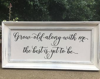 Bedroom Wall Decor,Grow old along with me,Framed canvas quote,Wedding prop,wedding gift.Wedding Decor,Bedroom Headboard sign,Shabby Wedding