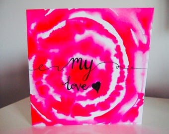 Inked tie dye effect 'My love' valentines day card