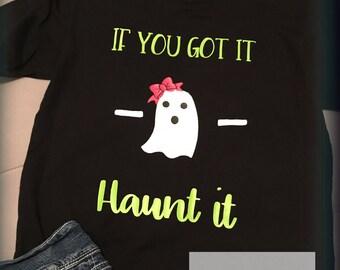 If you got it, haunt it halloween t-shirt