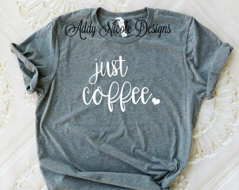 Just Coffee Shirt, Mom Life Shirt, Momlife Shirt, Mom Life T-shirt, Women's Fashion, Coffee Shirt