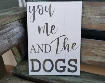 You me and the dogs wood sign, dog decor
