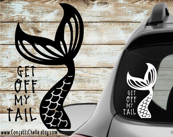 Mermaid tail decal sticker get off my tail car window Getting stickers off glass