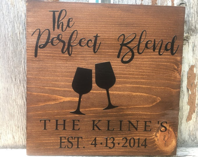 The Perfect Blend Sign * Blended Family Sign* Last Name Sign * Personalized Anniversary Sign * Wife Gift * Wedding Gift *