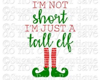 I'm Not Short, I'm Just A Tall Elf svg