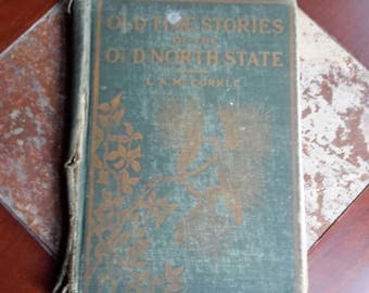 Old Time Stories of the Old North State by L.A. McCorkle North Carolina Children's History Book 1921