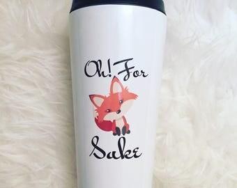 For Fox Sake, funny coffee mug