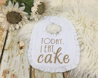 Today I Eat Cake Bib, First Birthday Bib, Cake Smash Bib, Cake Smash Prop, First Birthday, First Birthday Photo Shoot, Birthday Bib