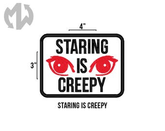 """STARING IS CREEPY 3"""" x 4"""" Service Dog Patch"""