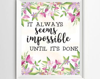 It always seems impossible until its done Typographic Print Wall art Decor positive are print printable nursery decor quote art print
