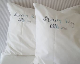 Dream big little one hand embroidered pillowcase