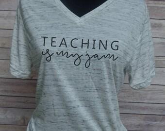 Teacher Shirt, Teaching School Gift, Teacher Appreciation, Funny Teacher Shirt, Teaching School Gift, Teaching is my Jam, Gift for Her,