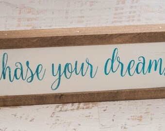 Chase Your Dreams Wood Sign | Life Quote | Inspirational Wall Sign | Wall Hanging | Gift For Her | Country Home Decor | Christmas 2017