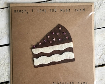 Chocolate cake Card (Daddy, I love you more than)
