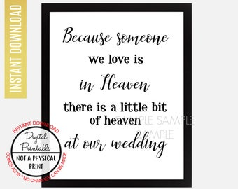 Because someone we love is in heaven sign, There is a little bit of heaven, Wedding Memorial Sign, Printable, Table Sign, In loving memory