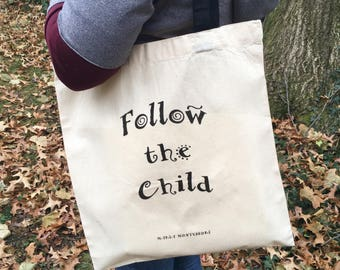 Montessori Quote Tote (Follow the Child)
