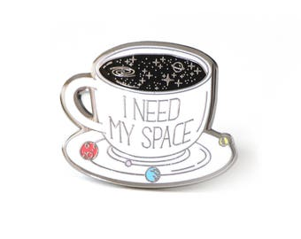 I need my space pin, Space pin, Enamel pin, Space enamel pin, Solar system pin, Space lover, Coffee pin, Space lapel pin