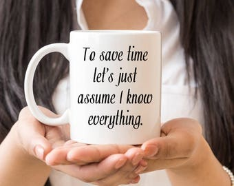 Funny Coffee Mug, Office Mug, Boss's Day Mug, Boss's Day Gift,  Let's Just Assume I Know Everything