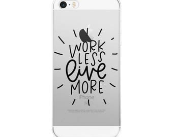 Work Less Live More | iPhone Case | Case for Phone | Inspirational Phone Case | Christmas Gift | Daily Reminder | Motivational Case |