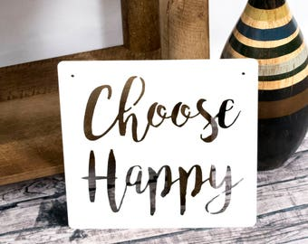 Metal Signs With Sayings / Sayings For The Wall / Saying Wall Art / Choose Happy Sign / Choose Happy / Choose Happy Wall Sign