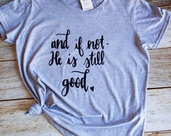 Christian t shirts, Christian Shirt for Women, christian shirt, cute christian shirt, womens jesus shirt, christian shirts, He is still good