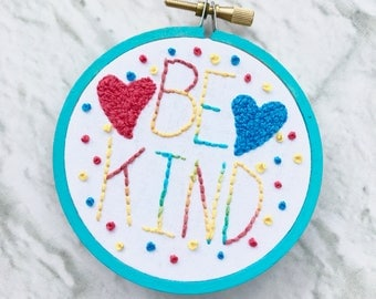Be Kind Hand Embroidery-Be Kind Gift-Be Kind-Embroidery Hoop Art-Embroidered Gift-Hand Embroidery-Classroom Decor-Craft Room Decor