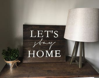 Lets Stay Home Sign, Farmhouse Sign, Living Room Sign, Living Room Decor, Farmhouse Decor, Rustic Sign, gallery wall, gallery wall sign