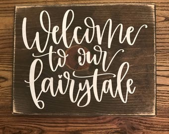 Welcome to Our Fairytale Wooden Sign