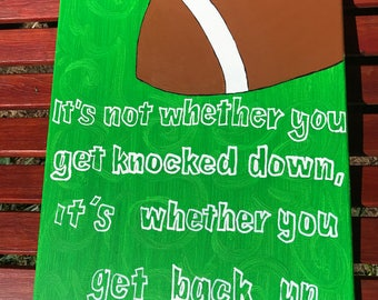It's not whether you get knocked down it's whether you get back up