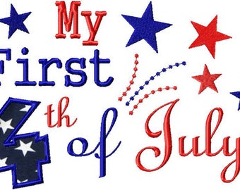 My first 4th of july embroidery design, my 1st Fourth embroidery design, Fourth of July, independence Day