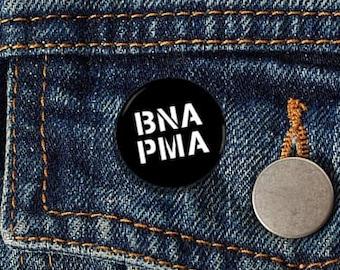 "BNA PMA 1"" pinback button - Nashville Positive Mental Attitude"