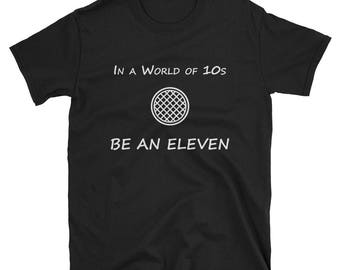 Stranger Things Unisex T-Shirt | Be an Eleven in a world of 10s | White Font