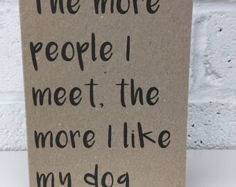 The More People I Meet Dog Birthday Card